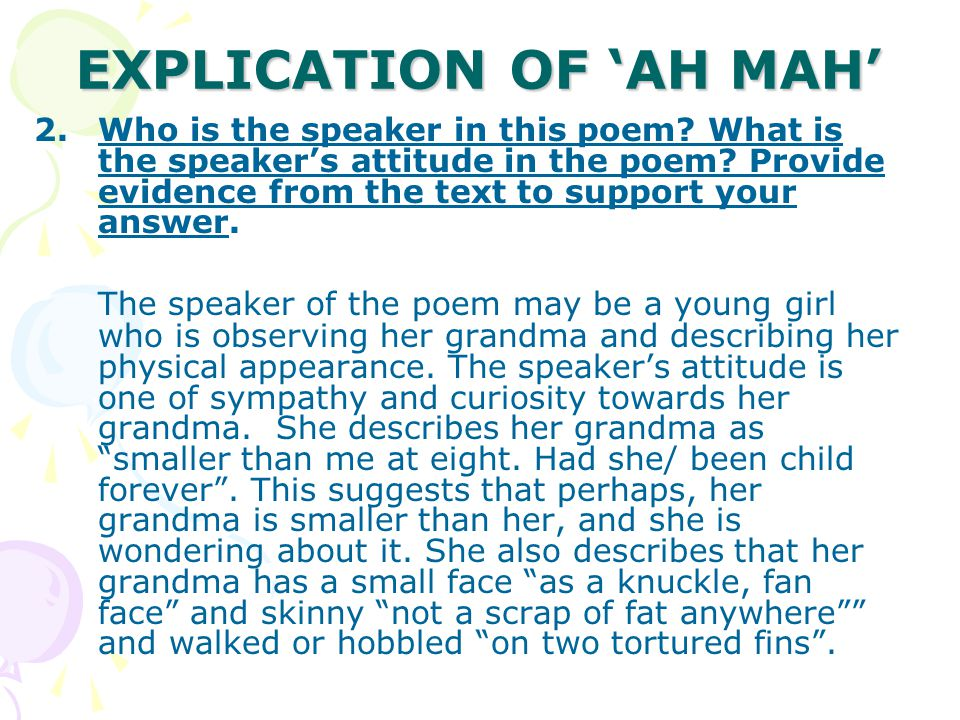 EXPLICATION OF 'AH MAH' 3.Describe visual imagery depicted in the poem.