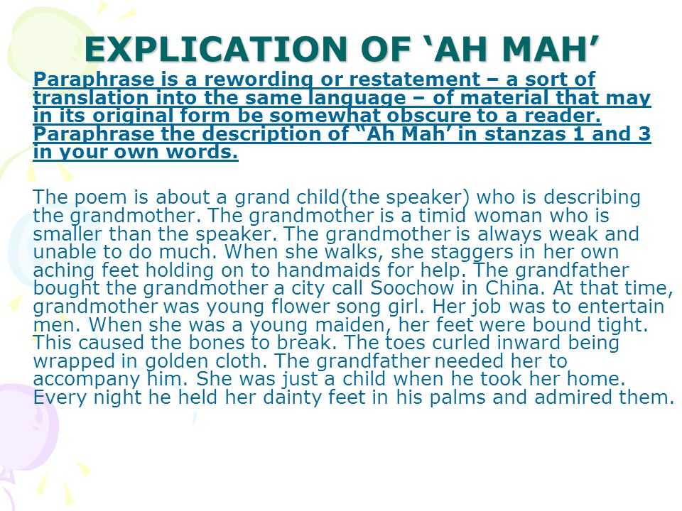 EXPLICATION OF 'AH MAH' Paraphrase is a rewording or restatement – a sort of translation into the same language – of material that may in its original form be somewhat obscure to a reader.