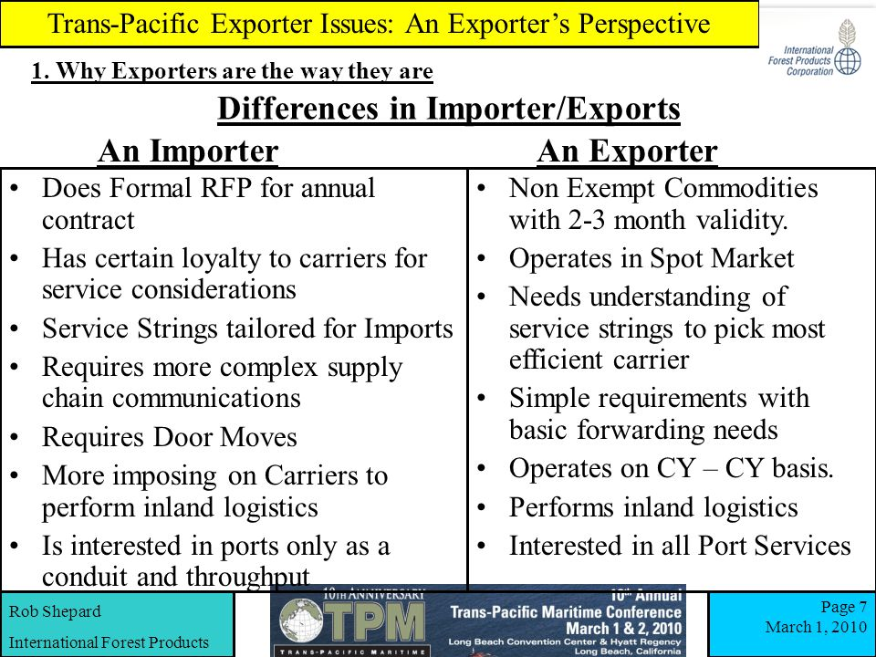Rob Shepard International Forest Products Trans-Pacific Exporter Issues: An Exporter's Perspective Page 7 March 1, 2010 1.