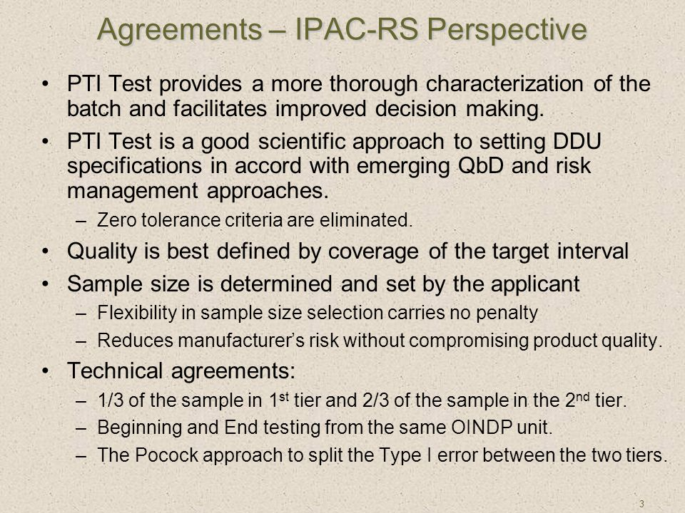 3 Agreements – IPAC-RS Perspective PTI Test provides a more thorough characterization of the batch and facilitates improved decision making. PTI Test