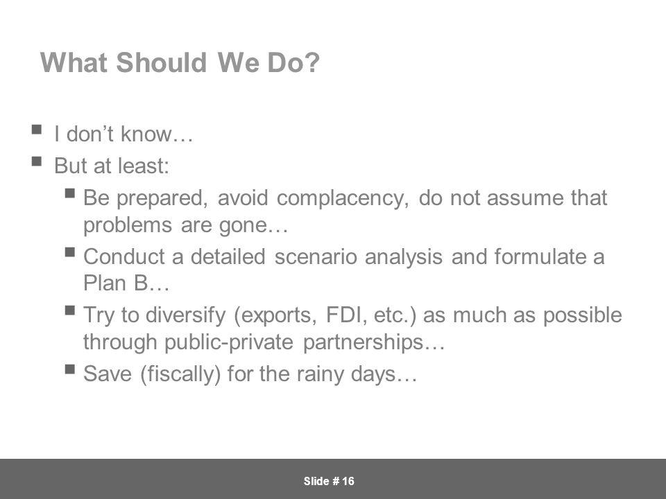 Slide # 16 What Should We Do.