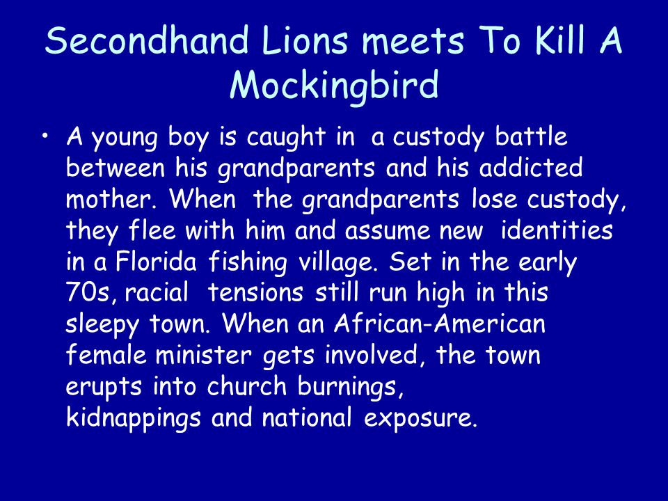 Secondhand Lions meets To Kill A Mockingbird A young boy is caught in a custody battle between his grandparents and his addicted mother.