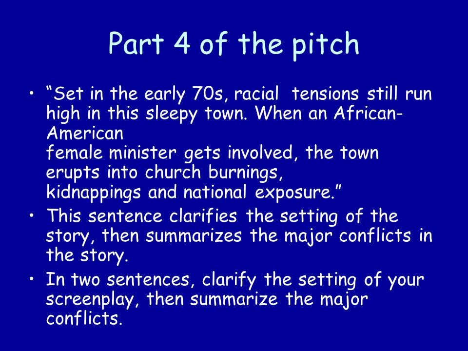Part 4 of the pitch Set in the early 70s, racial tensions still run high in this sleepy town.