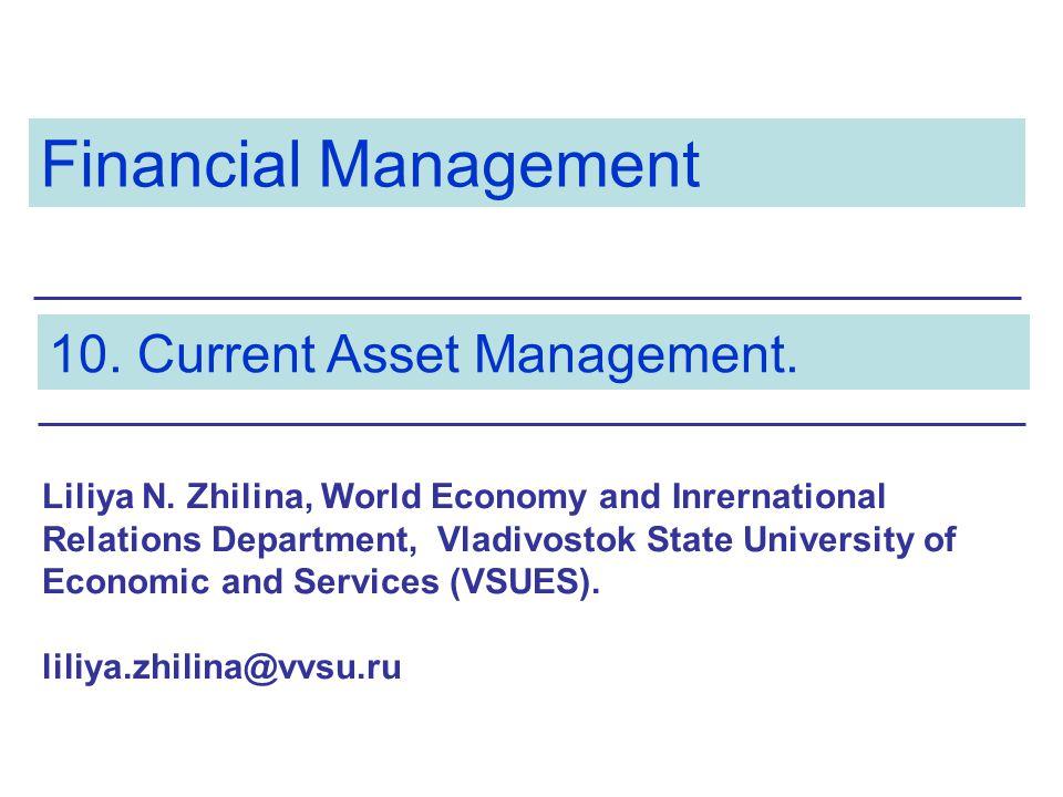 Financial Management Liliya N. Zhilina, World Economy and Inrernational Relations Department, Vladivostok State University of Economic and Services (V