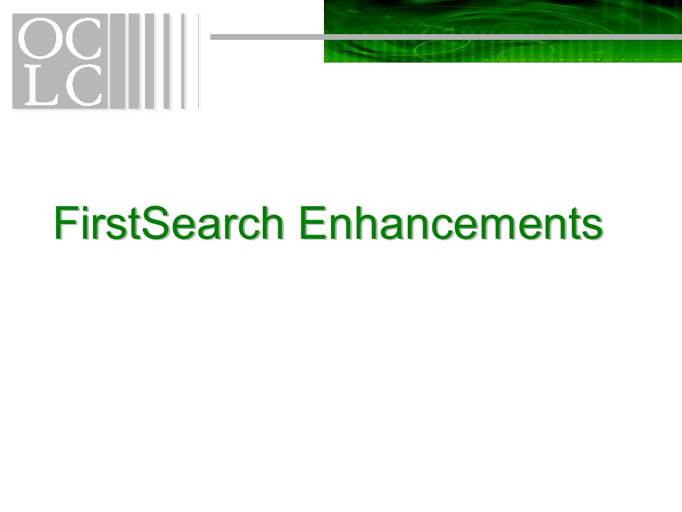 FirstSearch Enhancements