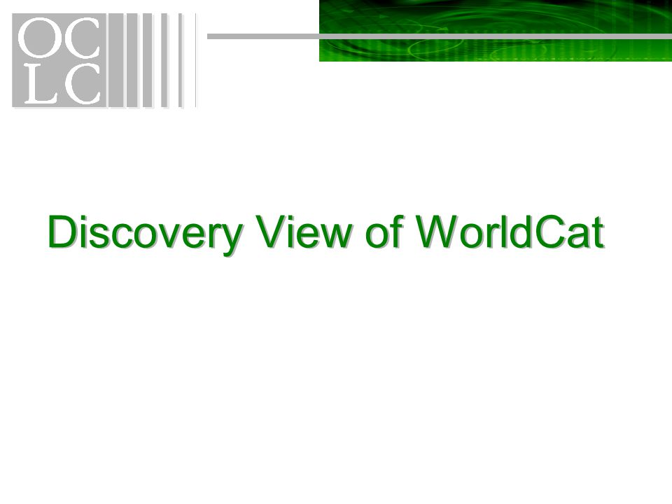 Discovery View of WorldCat