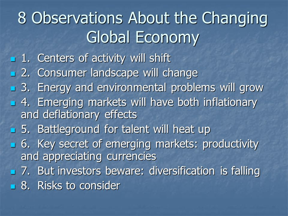 8 Observations About the Changing Global Economy 1.