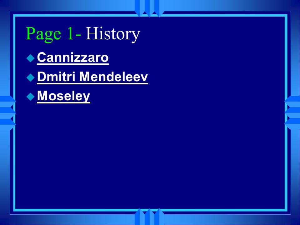 Page 1- History u Cannizzaro u Dmitri Mendeleev u Moseley