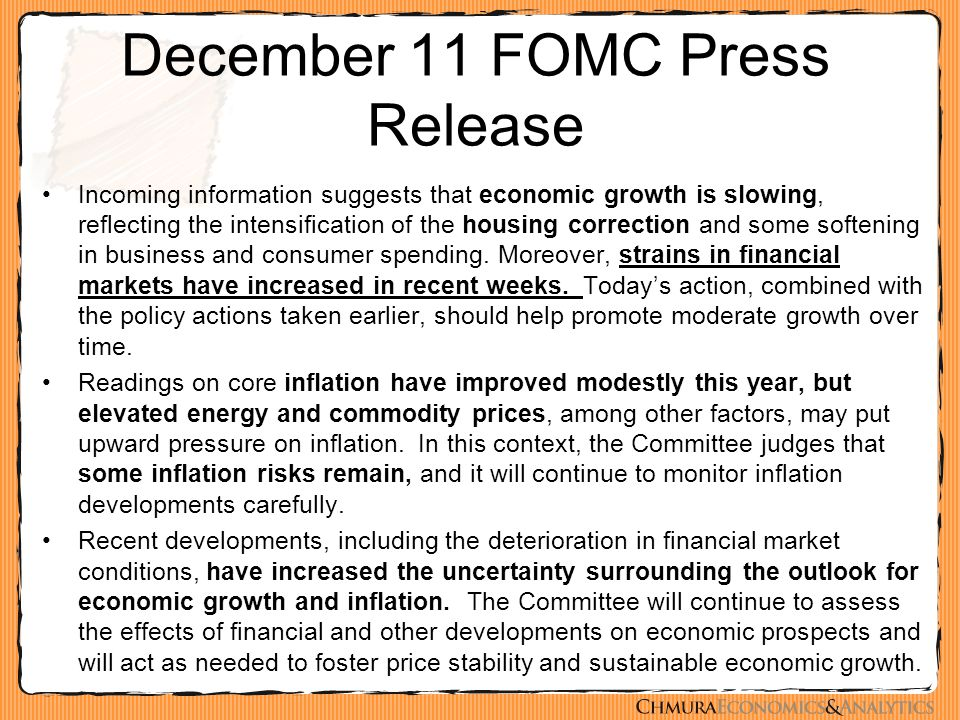 December 11 FOMC Press Release Incoming information suggests that economic growth is slowing, reflecting the intensification of the housing correction