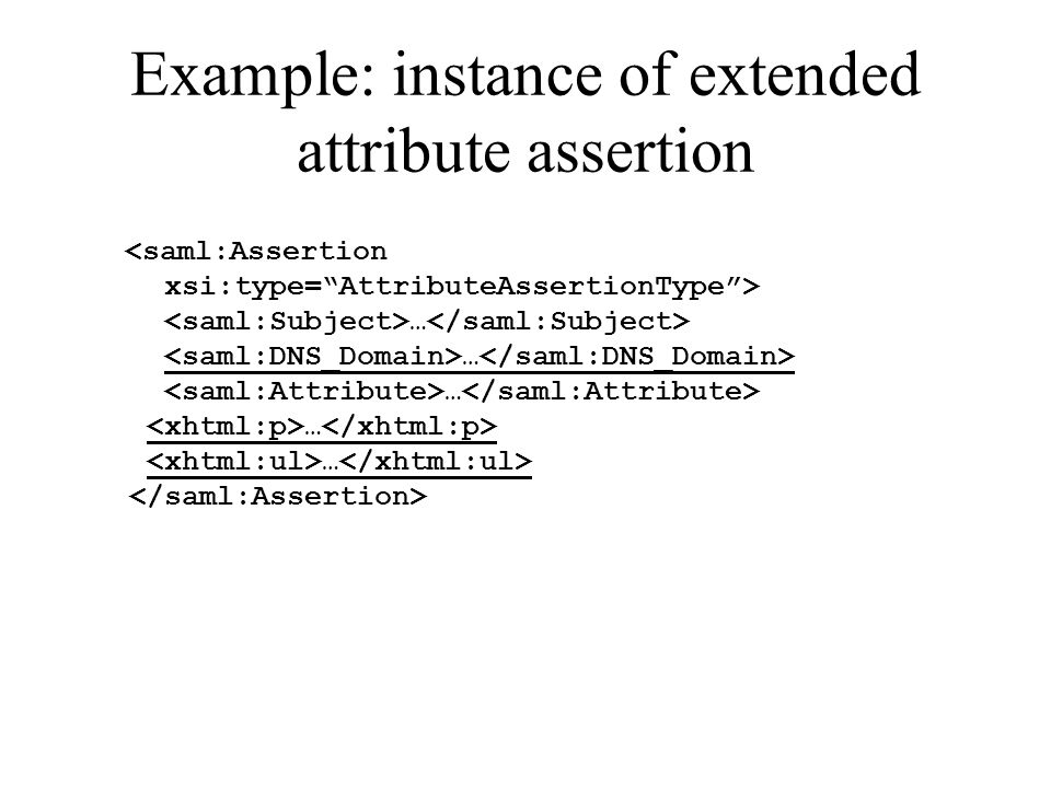 Example: instance of extended attribute assertion … … … … …