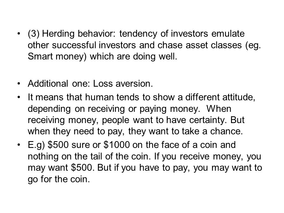(3) Herding behavior: tendency of investors emulate other successful investors and chase asset classes (eg. Smart money) which are doing well. Additio