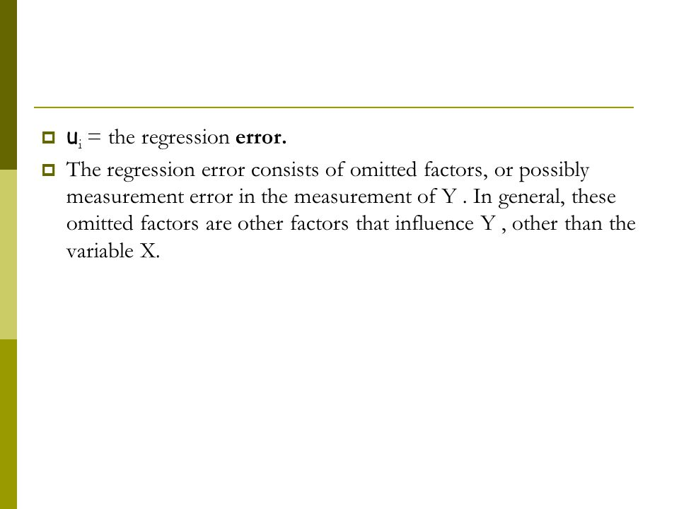  u i = the regression error.