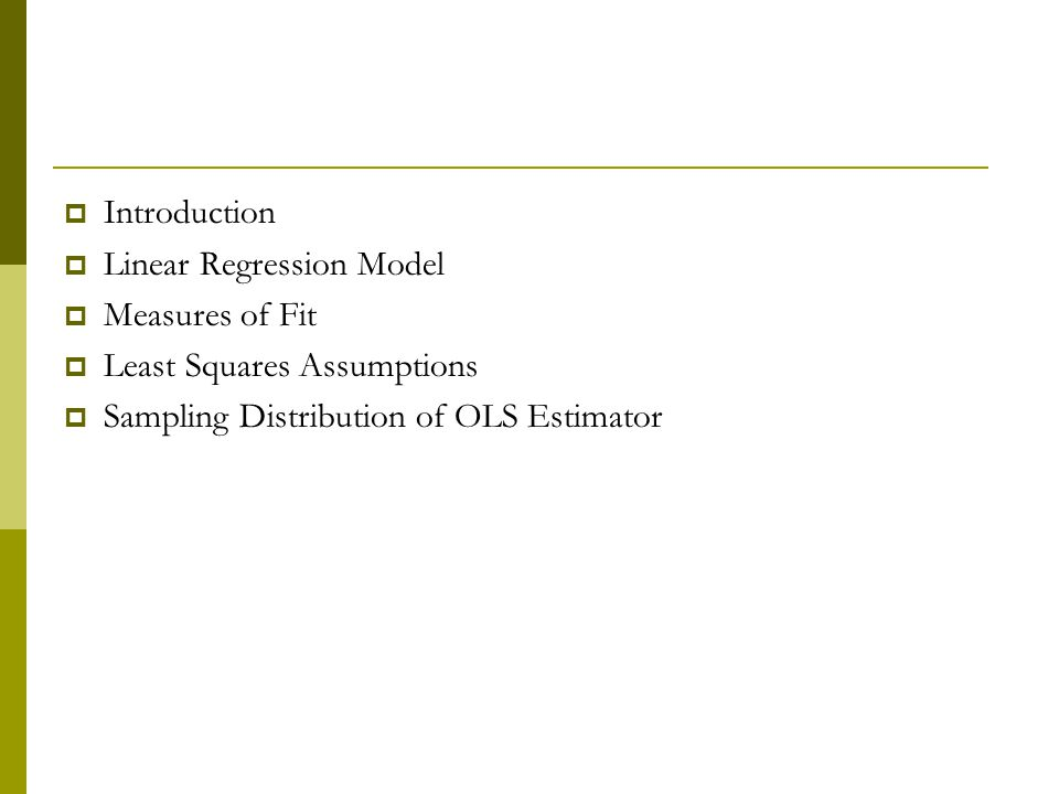 The Least Squares Assumptions  What, in a precise sense, are the properties of the OLS estimator.