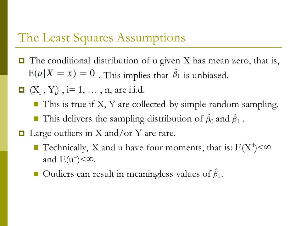 The Least Squares Assumptions  The conditional distribution of u given X has mean zero, that is,.