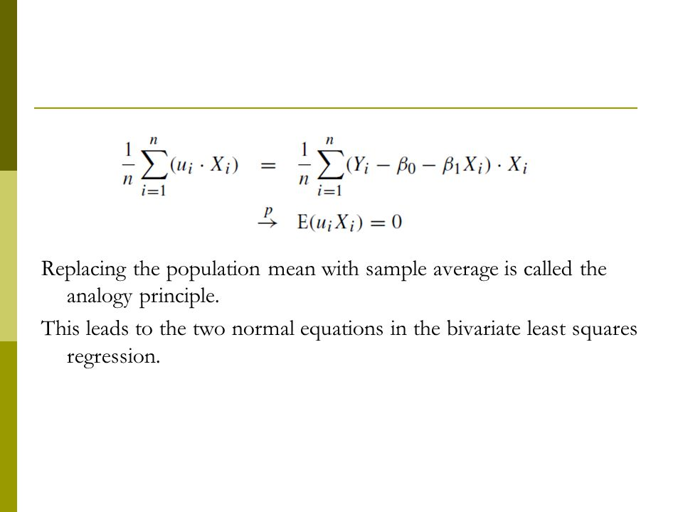Replacing the population mean with sample average is called the analogy principle.