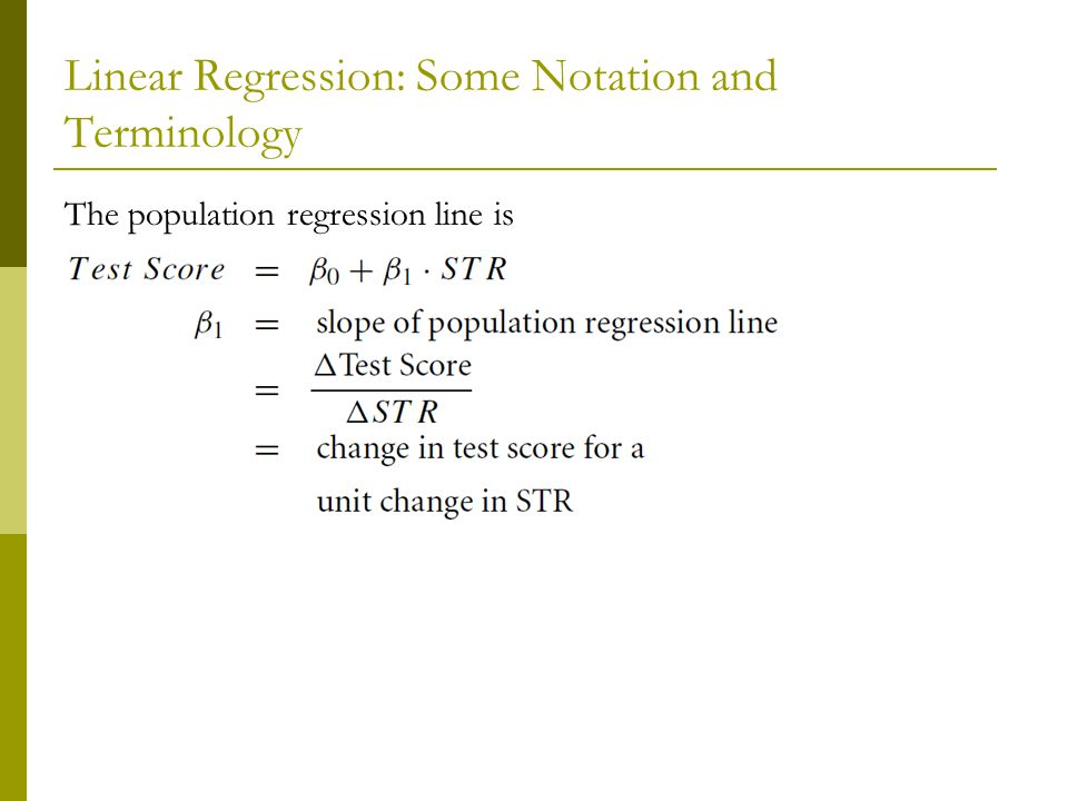 Linear Regression: Some Notation and Terminology The population regression line is