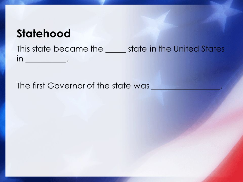 This state became the _____ state in the United States in __________.