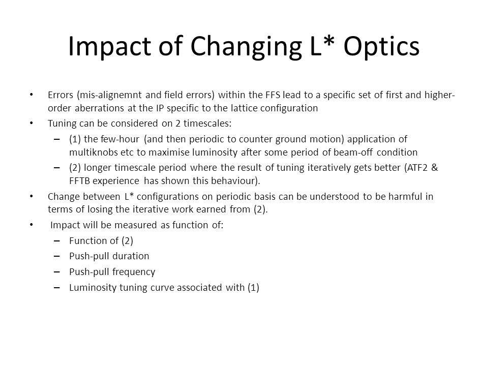 Impact of Changing L* Optics Errors (mis-alignemnt and field errors) within the FFS lead to a specific set of first and higher- order aberrations at t