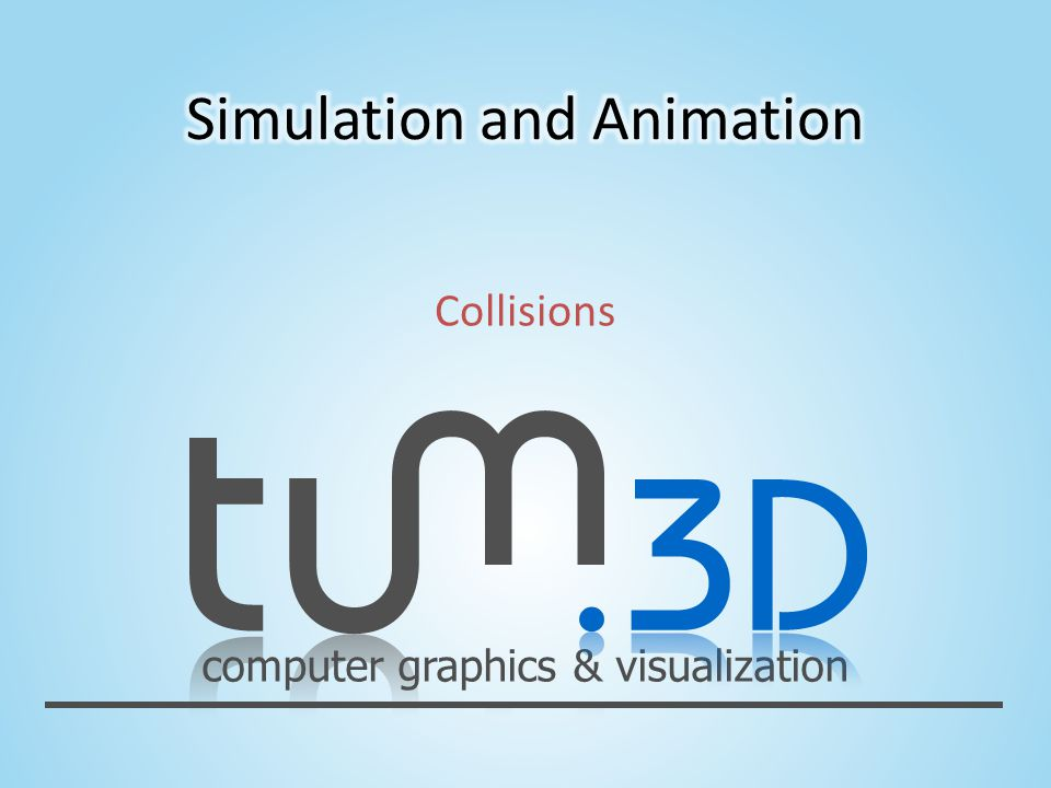 computer graphics & visualization Collisions