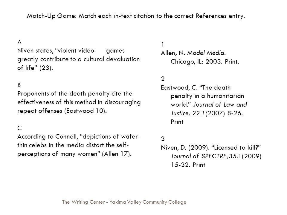 The Writing Center - Yakima Valley Community College Match-Up Game: Match each in-text citation to the correct References entry.