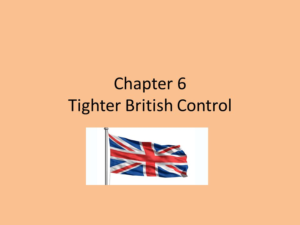 Chapter 6 Tighter British Control
