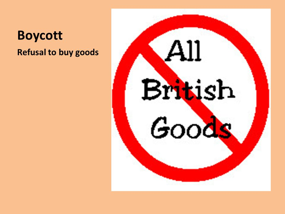 Boycott Refusal to buy goods