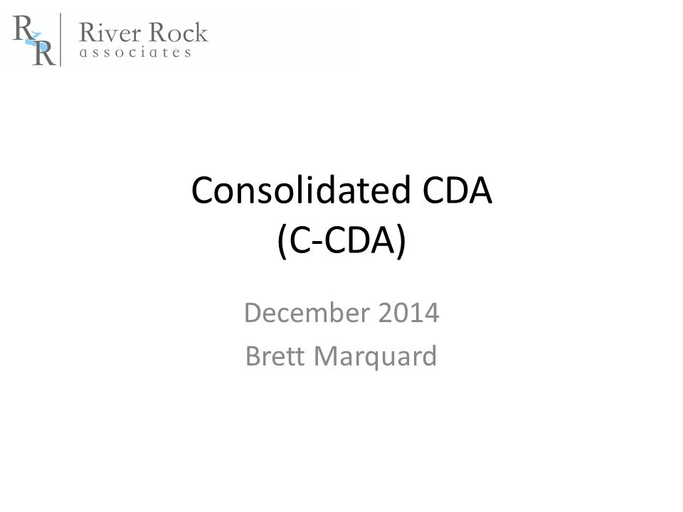 Consolidated CDA (C-CDA) December 2014 Brett Marquard