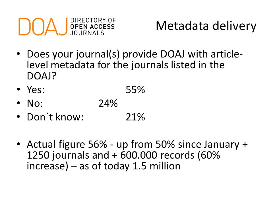 Metadata delivery Does your journal(s) provide DOAJ with article- level metadata for the journals listed in the DOAJ.