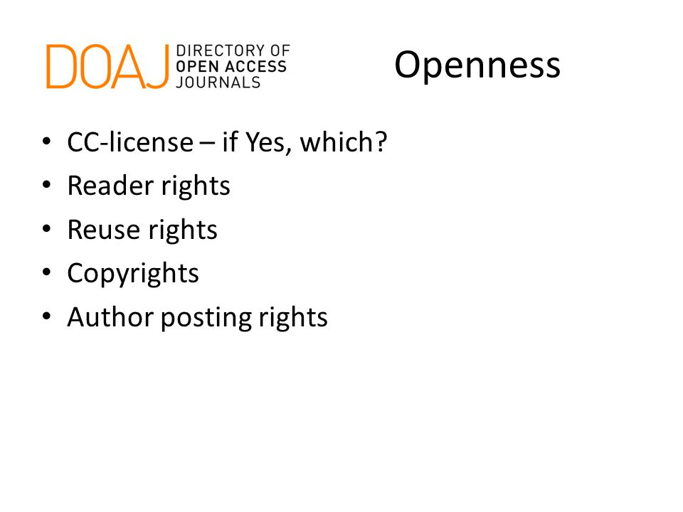 Openness CC-license – if Yes, which Reader rights Reuse rights Copyrights Author posting rights
