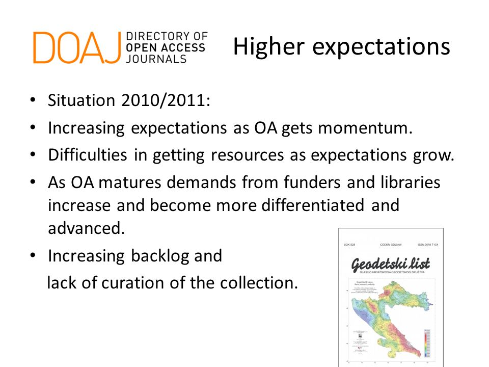 Higher expectations Situation 2010/2011: Increasing expectations as OA gets momentum.
