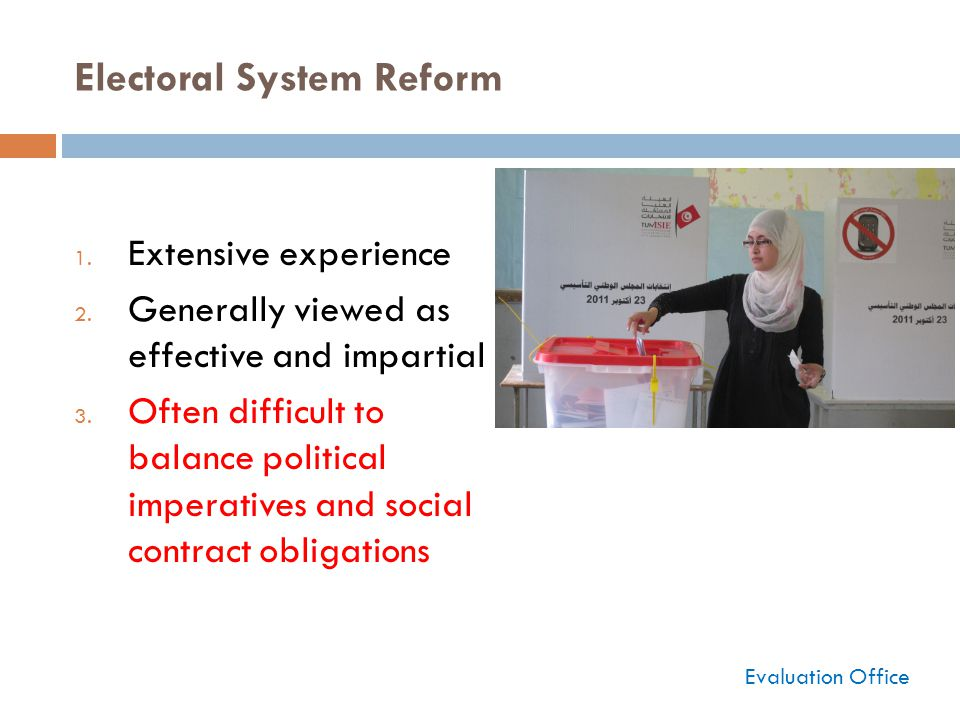 Electoral System Reform 1. Extensive experience 2.