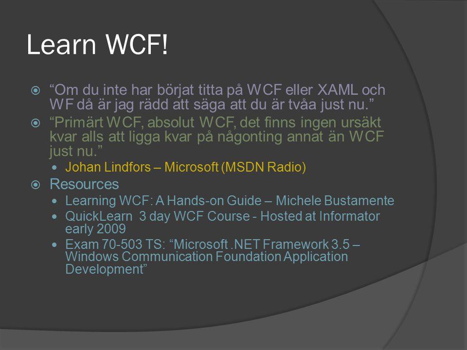 Learn WCF.