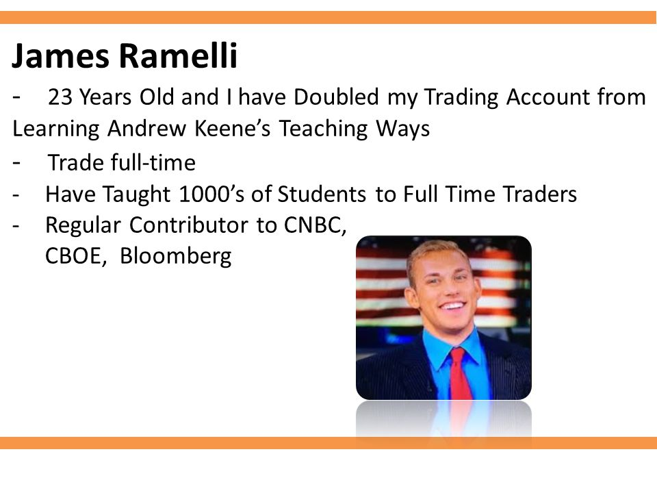 James Ramelli - 23 Years Old and I have Doubled my Trading Account from Learning Andrew Keene's Teaching Ways - Trade full-time -Have Taught 1000's of