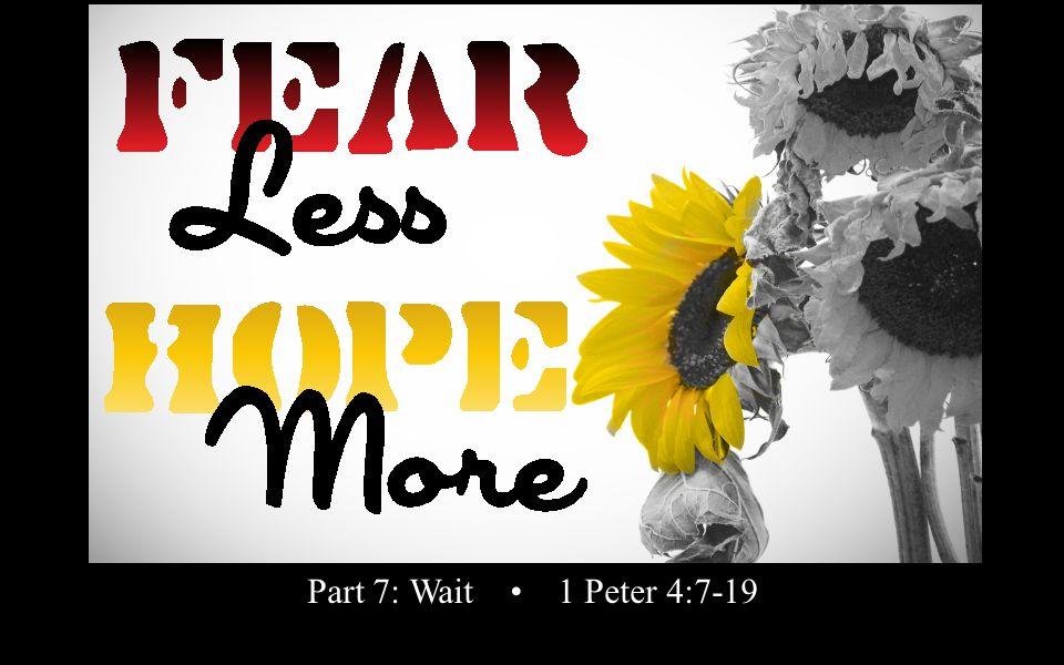 Rick Snodgrass Part 7: Wait 1 Peter 4:7-19