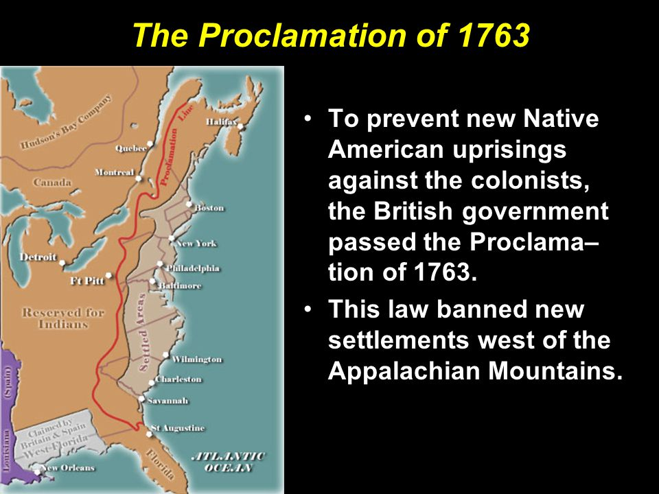 The Proclamation of 1763 To prevent new Native American uprisings against the colonists, the British government passed the Proclama– tion of 1763.