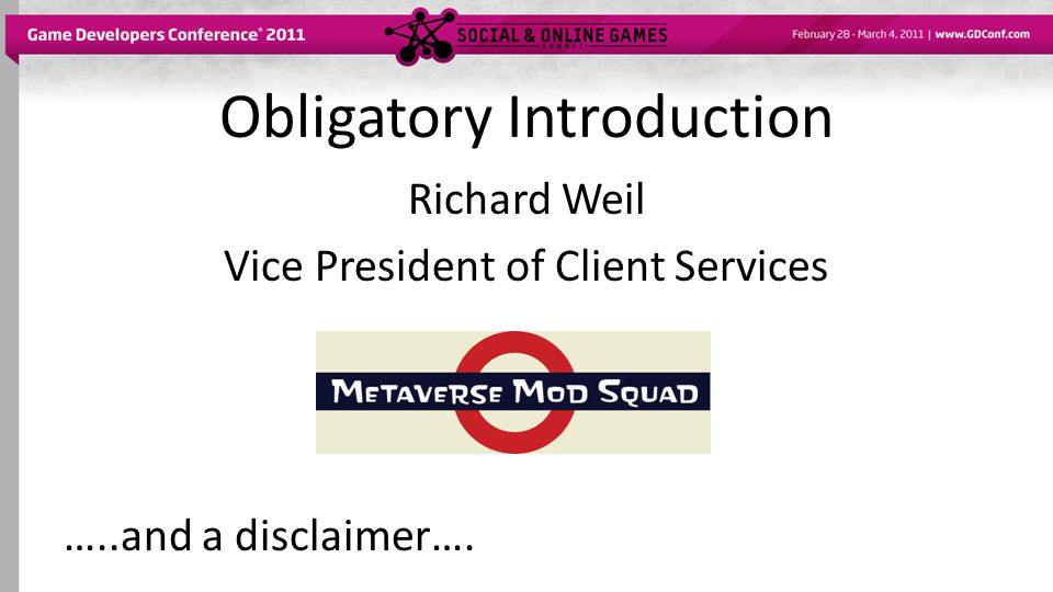 Obligatory Introduction Richard Weil Vice President of Client Services …..and a disclaimer….