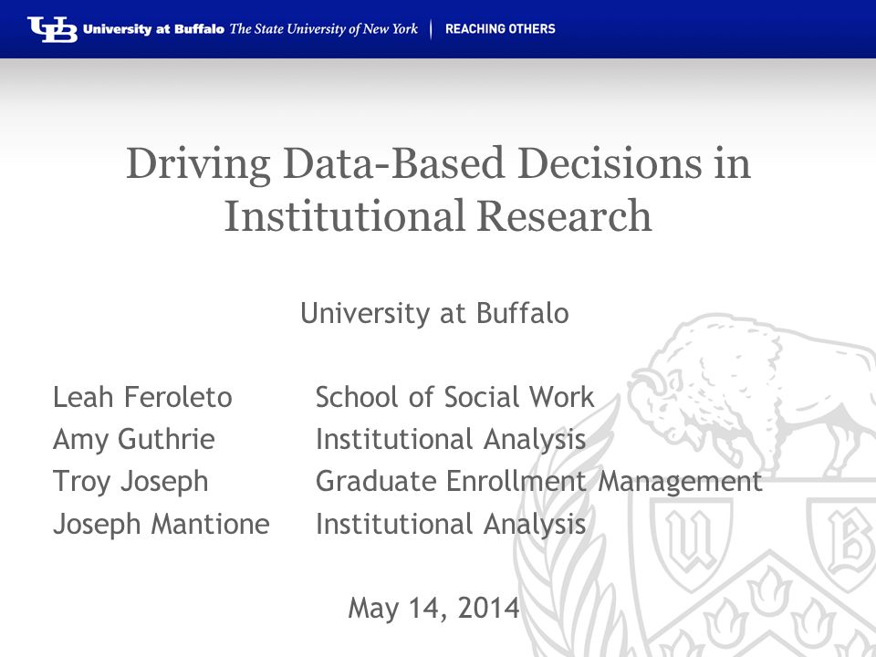 SURVEYS HTTP://WWW.BUFFALO.EDU/PROVOST/ADMIN-UNITS/APBE/REPORTS- DOCUMENTS/INSTITUTIONAL-ANALYSIS-BRIEFS.HTML HTTP://WWW.BUFFALO.EDU/PROVOST/ADMIN-UNITS/APBE/REPORTS- DOCUMENTS/INSTITUTIONAL-ANALYSIS-BRIEFS.HTML