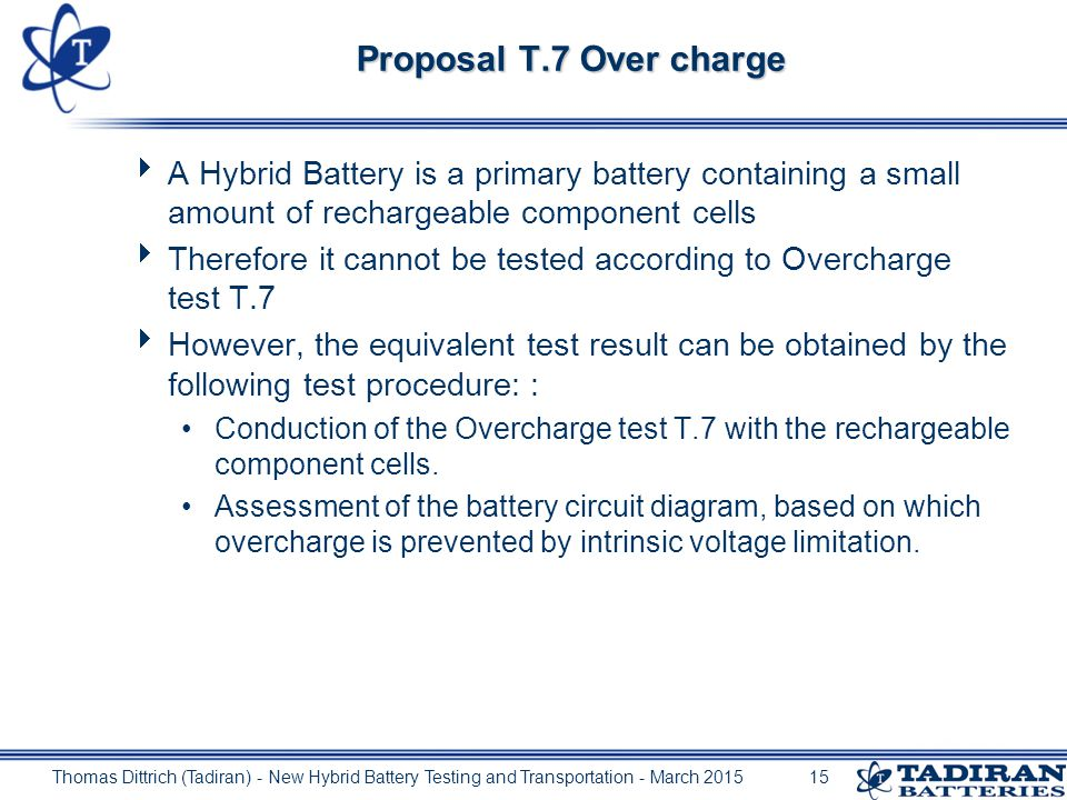 Test plan - Example Hybrid Battery: D (primary) + 1550 (rechargeable) Thomas Dittrich (Tadiran) - New Hybrid Battery Testing and Transportation - March 201514
