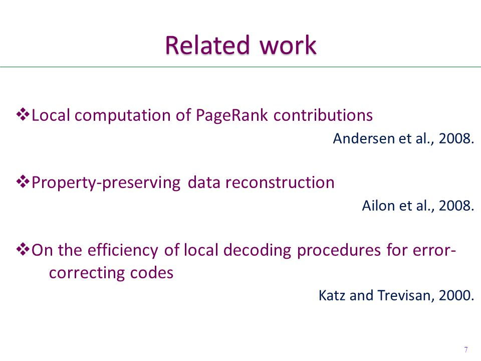 7 Related work  Local computation of PageRank contributions Andersen et al., 2008.