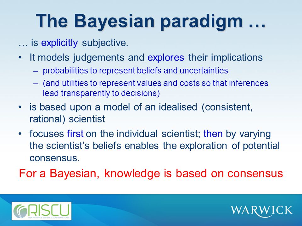 The Bayesian view of statistics What are we uncertain about and how does the data reduce that uncertainty.