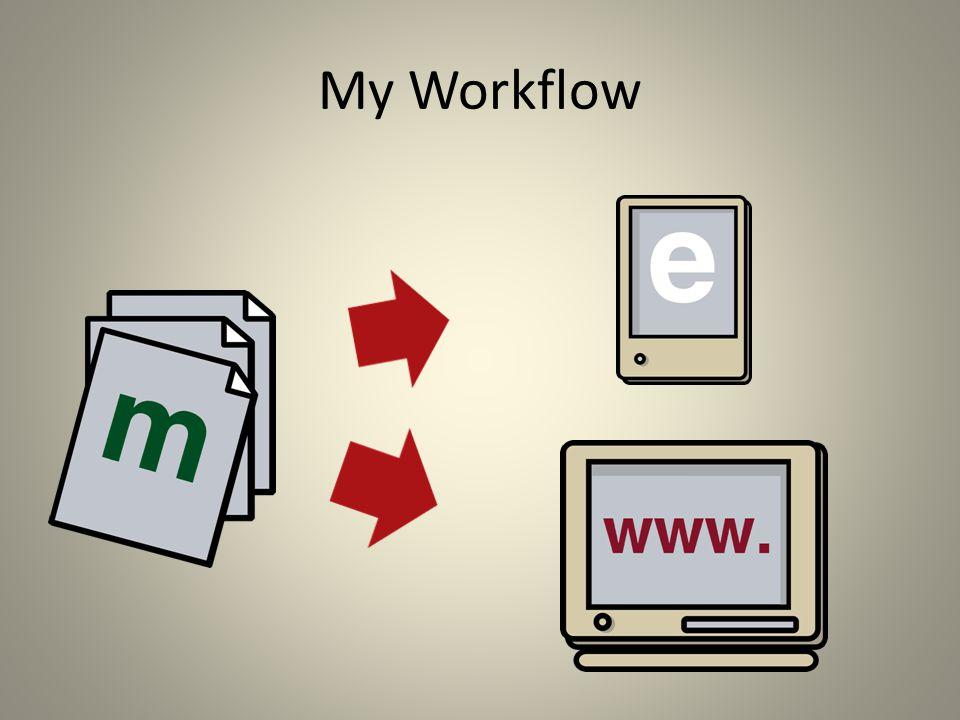 My Workflow