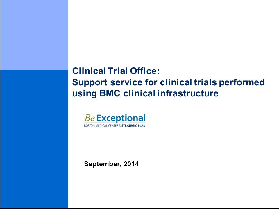 September, 2014 Clinical Trial Office: Support service for clinical trials performed using BMC clinical infrastructure