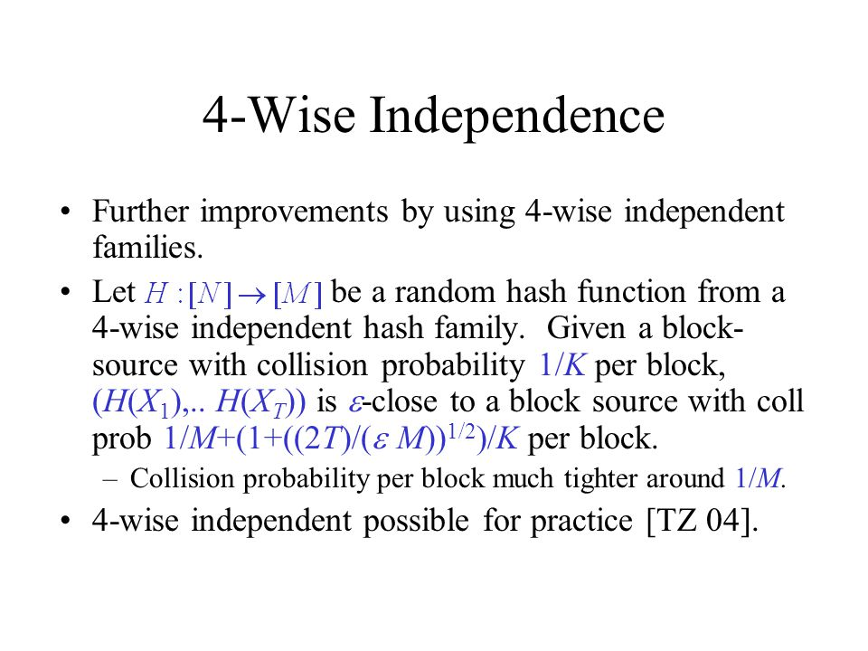 4-Wise Independence Further improvements by using 4-wise independent families.