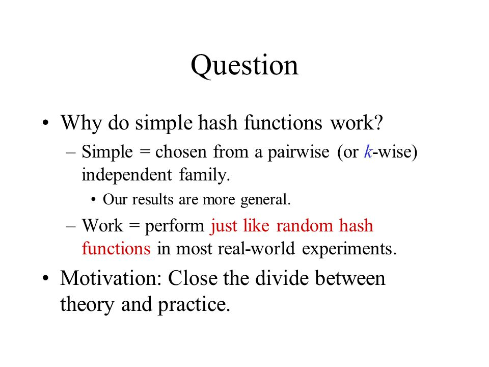 Question Why do simple hash functions work.