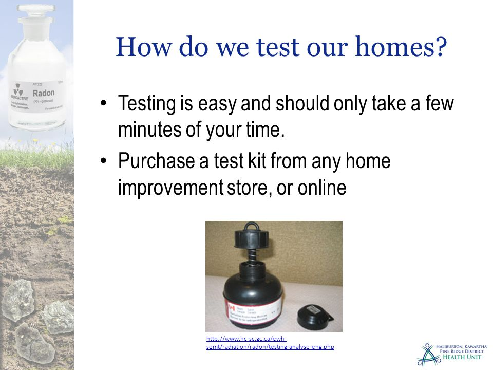 How do we test our homes. Testing is easy and should only take a few minutes of your time.