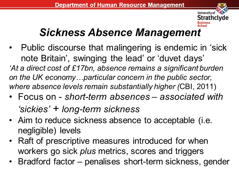 Department of Human Resource Management Sickness Absence Management Public discourse that malingering is endemic in 'sick note Britain', swinging the