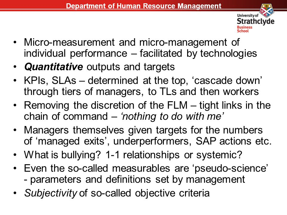 Department of Human Resource Management Micro-measurement and micro-management of individual performance – facilitated by technologies Quantitative ou