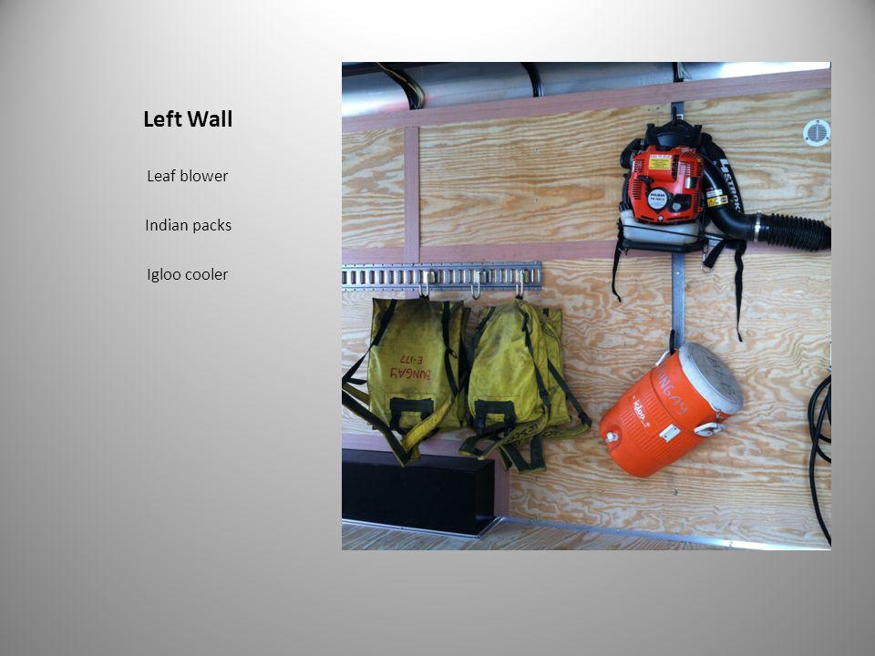 Left Wall Leaf blower Indian packs Igloo cooler