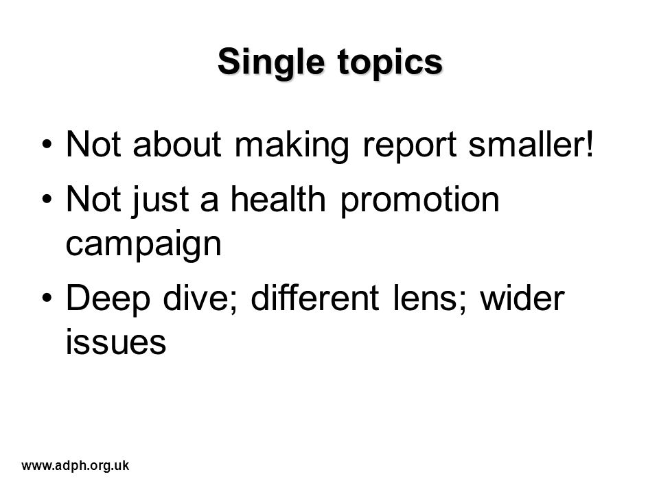 Single topics Not about making report smaller.