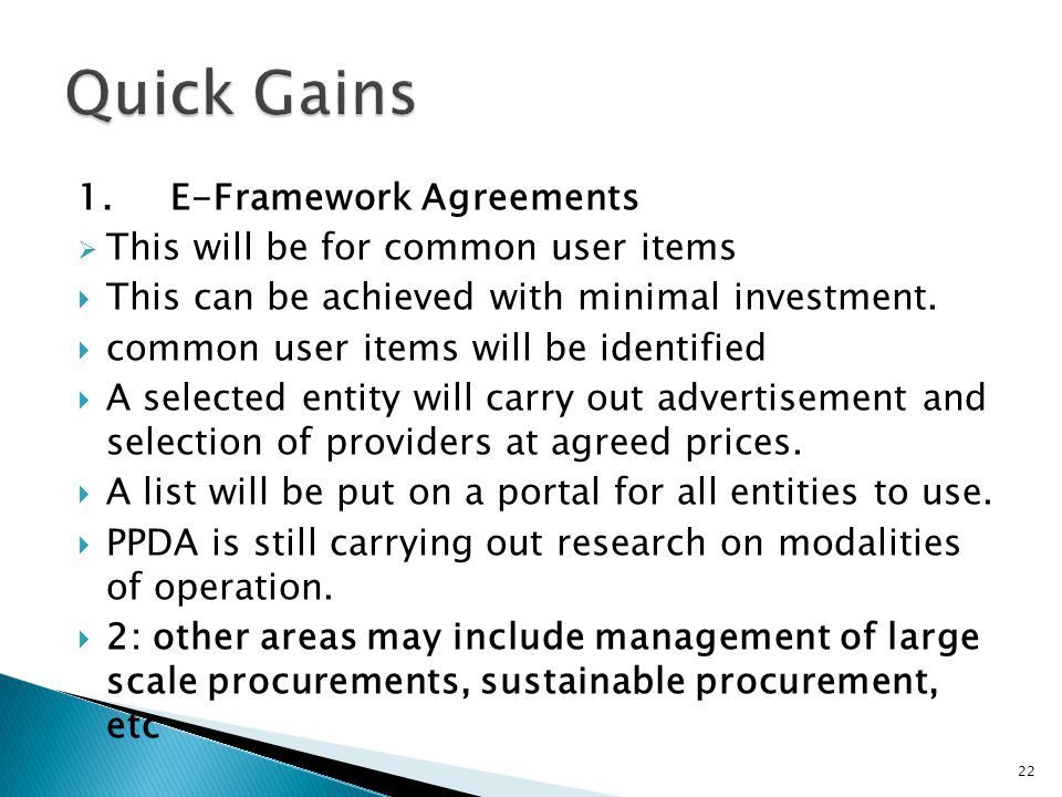 1.E-Framework Agreements  This will be for common user items  This can be achieved with minimal investment.  common user items will be identified 